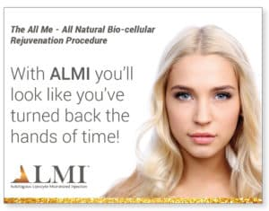 Turn back the hands of Time with the ALMI procedure. This is the All Natural - All Me Bio-cellular Rejuvenation procedure using your own cells.