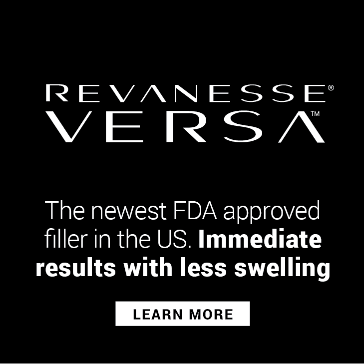 Versa is the newest filler available in the US. See Immediate results with less downtime and less swelling. Learn more at Versa